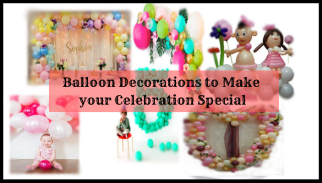 Balloon Decorations to Make your Celebration Special (1)